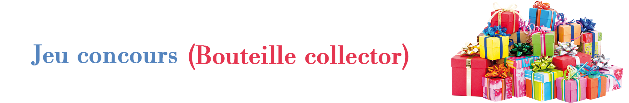 bouteille collector